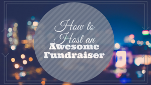 How to Host an Awesome Fundraiser