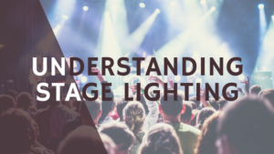 Understanding Stage Lighting