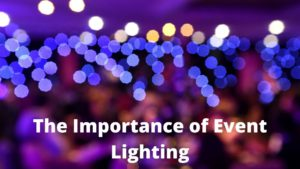 The Importance of Event Lighting
